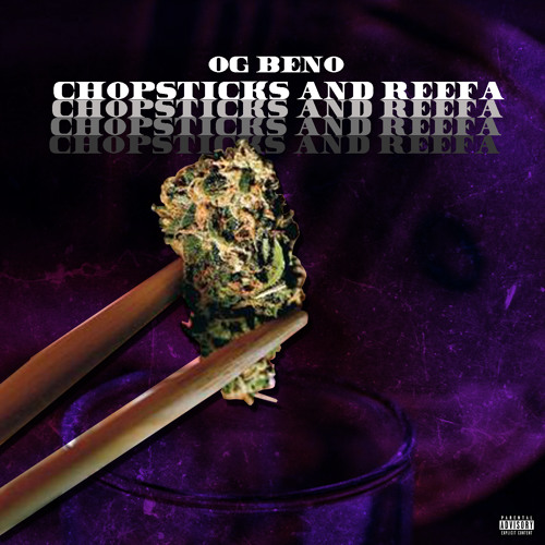 artworks 000227481031 3spcmq t500x500 - OG Beno - Chopsticks & Reefa [Prod by KayGW] by OG Beno Listen + Download + Stream - audio-psa