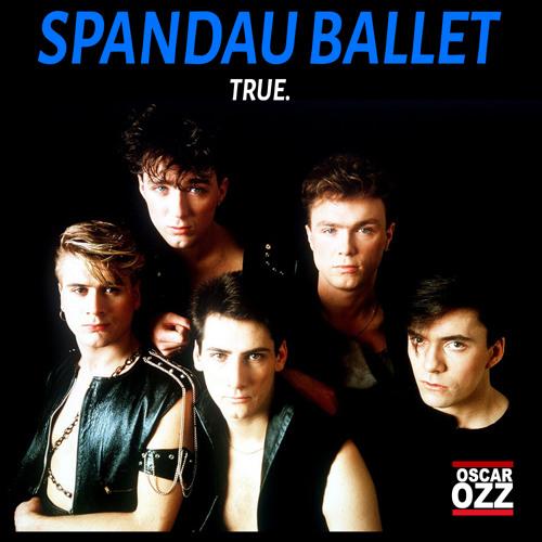 Spandau Ballet  True Oscar OZZ Edit FREE DOWNLOAD by