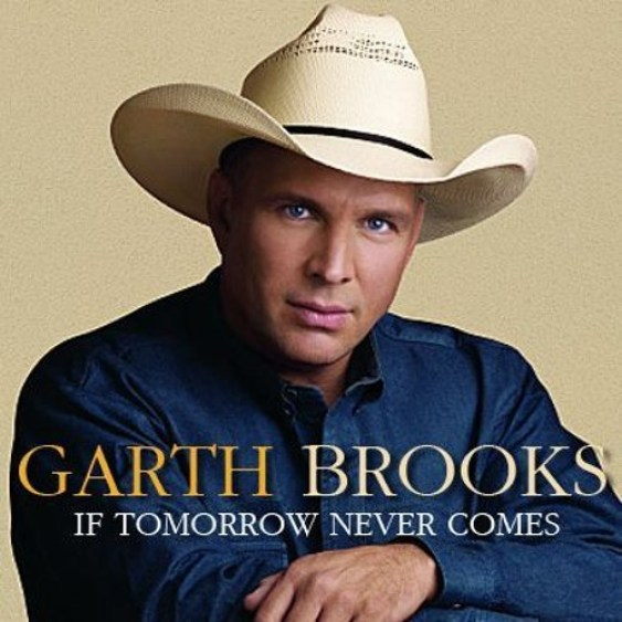 if tomorrow never comes, garth brooks
