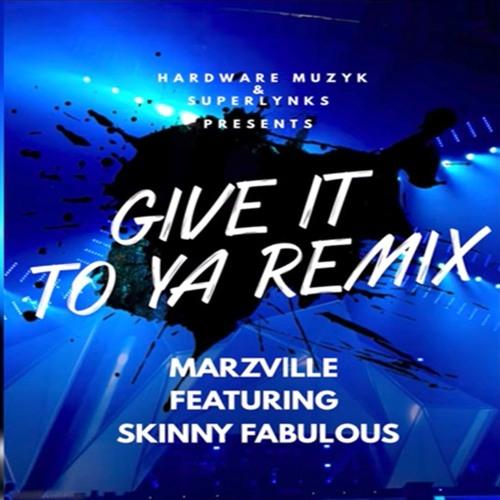 Marzville & Skinny Fabulous - Give It To Ya (Creampie Riddim) by FeteSoca