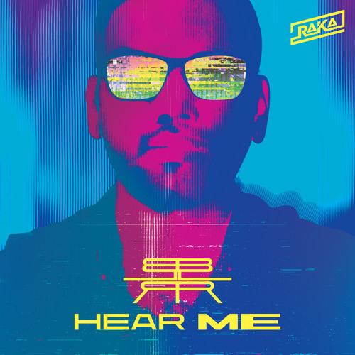 Raka Hear Me