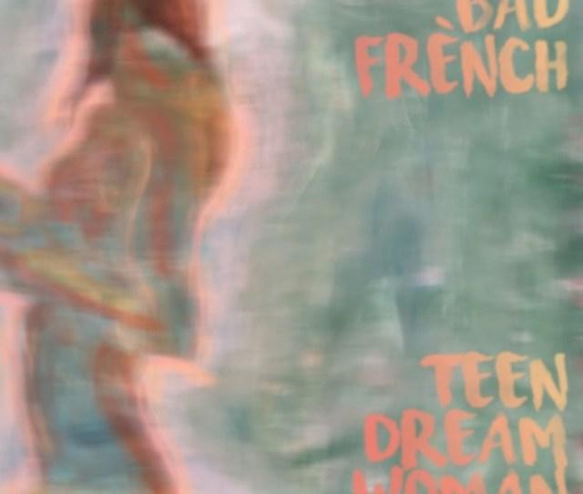 Bad French Teen Dream Woman