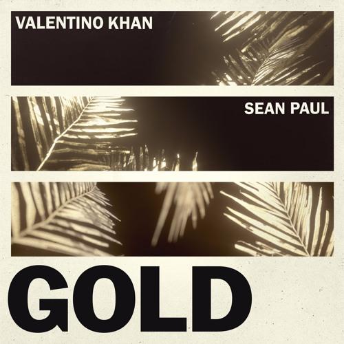Valentino Khan Sean Paul Gold