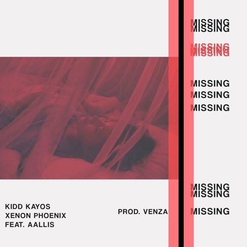Xenon Phoenix & Kidd Kayos - Missing ft. Aallis