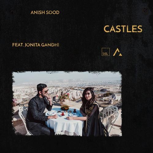 Anish Sood Castles
