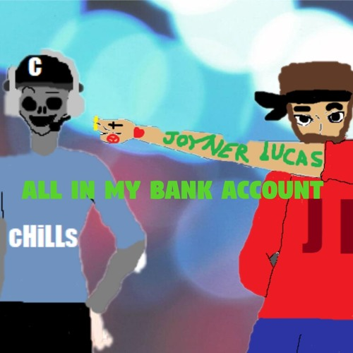 Electroskull All In My Bank Account Ft Joyner Lucas Chills By Electromusic On Soundcloud Hear The World S Sounds