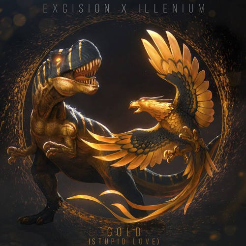 Excision x Illenium - Gold (Stupid Love)