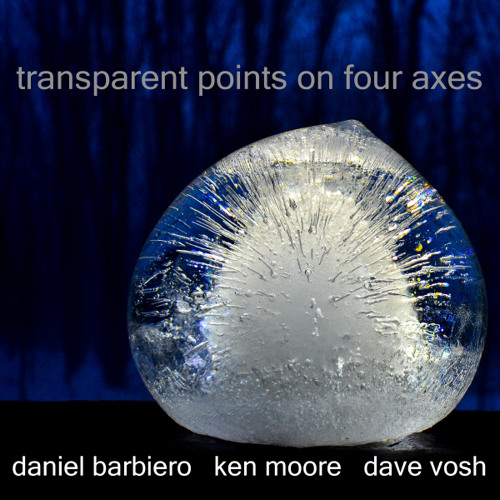 daniel barbiero, ken moore, dave vosh – transparent points on four axes
