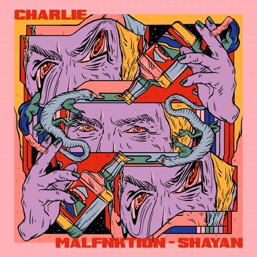 MALFNKTION Shayan Roy CHARLIE