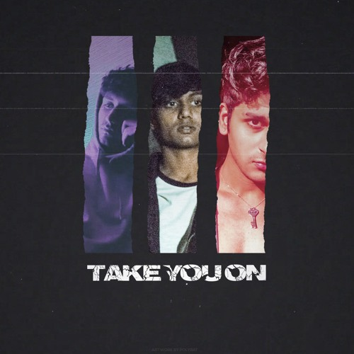 Take You On