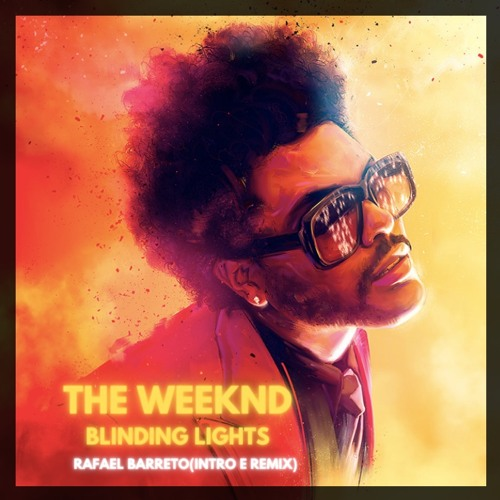 the weeknd blinding lights rafael