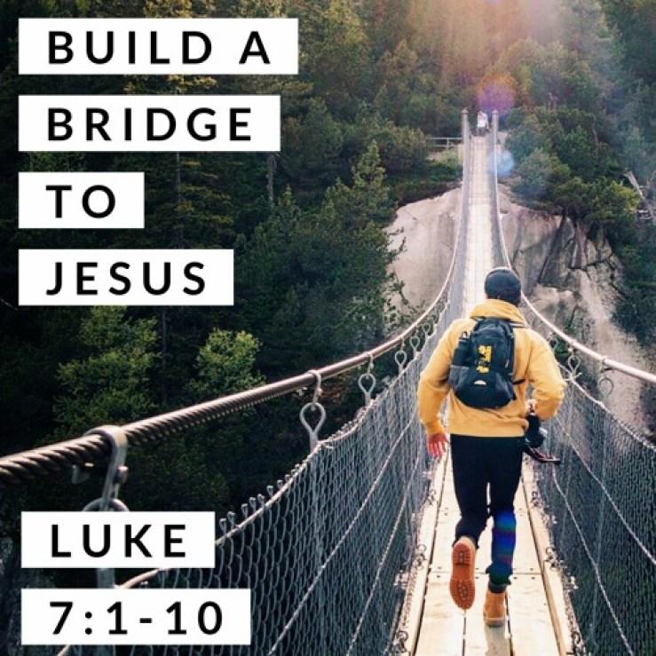 Stream Build a Bridge to Jesus; Luke 7:1-10 by Bret Hammond | Listen online  for free on SoundCloud