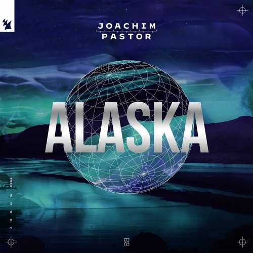 Premiere: Joachim Pastor - Alaska [Armada Music] by When We Dip