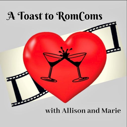 A Toast to Rom Coms
