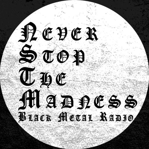 Never Stop The Madness – Black Metal Radio