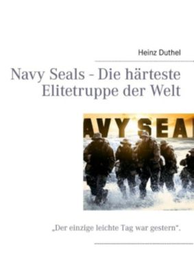 Navy Seals - Die härteste Elitetruppe der Welt (eBook)