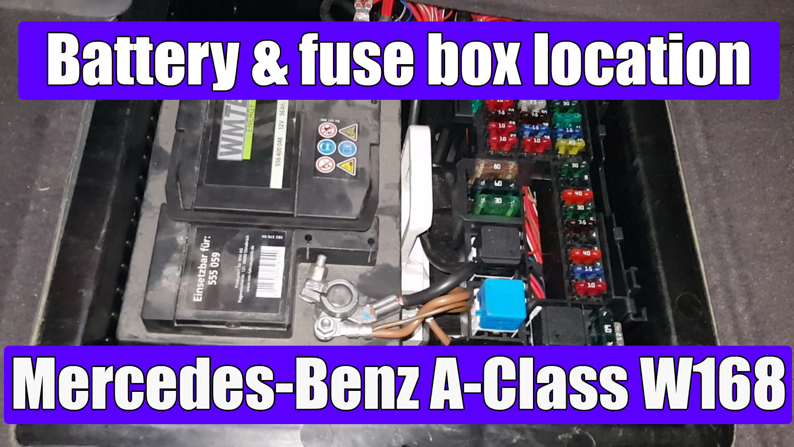 mercedes benz a class w168 battery and main fuse box location video mercedes [ 1600 x 900 Pixel ]