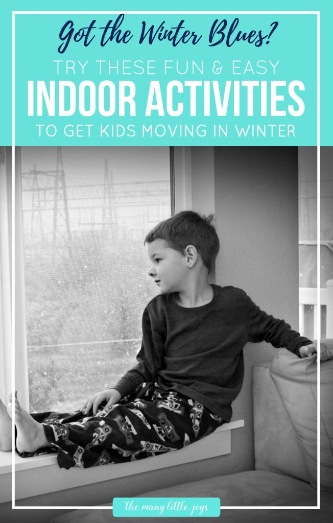 Indoor activities to get kids moving in winter  The Many Little Joys