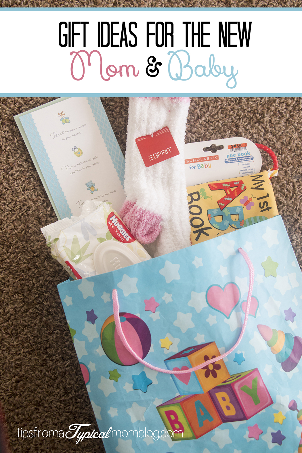 Gift Ideas For The New Mom And Baby Tips From A Typical Mom