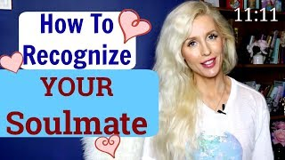 How to ATTRACT and RECOGNIZE Your SOULMATE