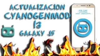 CyanogenMod 13 Galaxy LISTO j5 2015 (By Zonik / Vaserbanix)