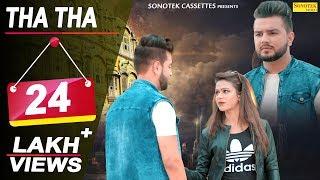 Tha Tha | Sapna Chaudhary | Karan Mirza | Bebo | D-Naveen | Latest Haryanvi Songs Haryanavi 2018
