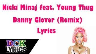 Nicki Minaj ft. Young Thug - Danny Glover (Remix) - Lyrics