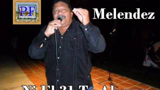 Silvio Melendez - Ni El 31 Te Abrazo