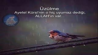 Üzülme, Ayetel Kürsi'nin o hiç uyumaz dediği Allah'ın var...