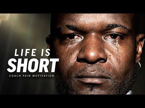 LIFE IS SHORT - Best Motivational Speech Video (Featuring Coach Pain)