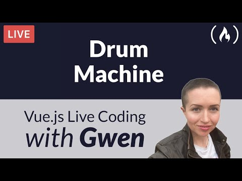 Live Coding Project: Create a Drum Machine using Vue.js - with Gwen Faraday
