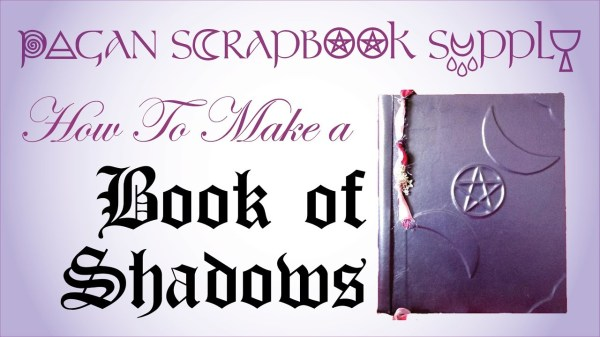 Pagan Scrapbook Supply How To Make a Book of Shadows