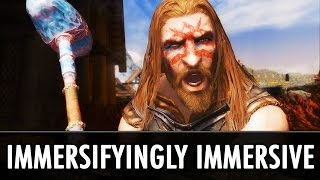 Skyrim Mods: Immersifyingly Immersive Mods