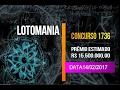 LOTOMANIA, PALPITES PARA O CONCURSO 1736 - DATA 14/ 02/ 2017