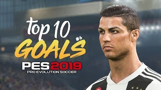 PES 2019 - TOP 10 GOALS #6 | HD