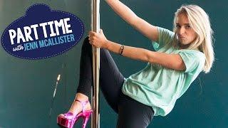 JennXPenn Teaches Pole Dancing | Part Time W/Jenn McAllister