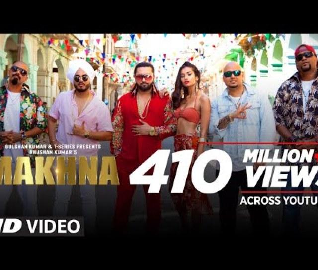 Yo Yo Honey Singh Makhna Video Song Neha Kakkar Singhsta Tdo Bhushan Kumar