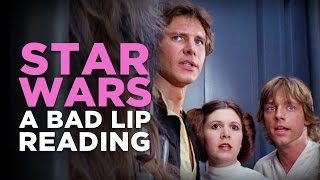 ″STAR WARS: A Bad Lip Reading″