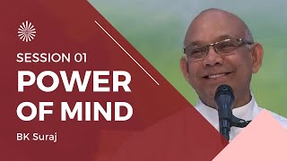 Session 01 - Power of Mind - BK Suraj - 07/01/2017