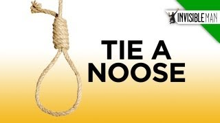 Easy Steps to the Perfect Hangman's Noose - Invisible Man
