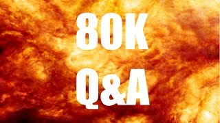 80K Q&A - WHAT IS WRONG WITH EVERYONE