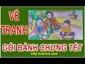 Vẽ tranh Gói bánh chưng Tết   Vẽ Đề tài Ngày Tết mùa Xuân   Chung Cake Tet Holiday