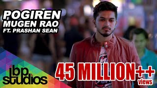 Pogiren - Mugen Rao MGR feat. Prashan Sean | Official Music | 4K