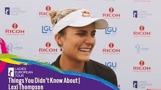 Things You Didn't Know about Lexi Thompson