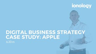 Digital Business Strategy Case Study: Apple