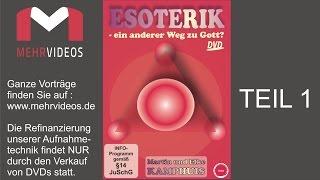 ESOTERIK-Ein anderer Weg zu Gott? - ein Vortrag mit Martin und Elke Kamphuis, 1.Teil