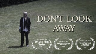 ″DON'T LOOK AWAY″ A Short Film