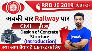 9:00 PM - RRB JE 2019 (CBT-2) | Civil Engg by Sandeep Sir | Design of Concrete Structure (Intro)