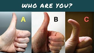 THUMB TELLS A LOT ABOUT YOUR PERSONALITY-PART 2 (PALMISTRY)