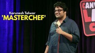 Masterchef | Stand-up Comedy by Karunesh Talwar